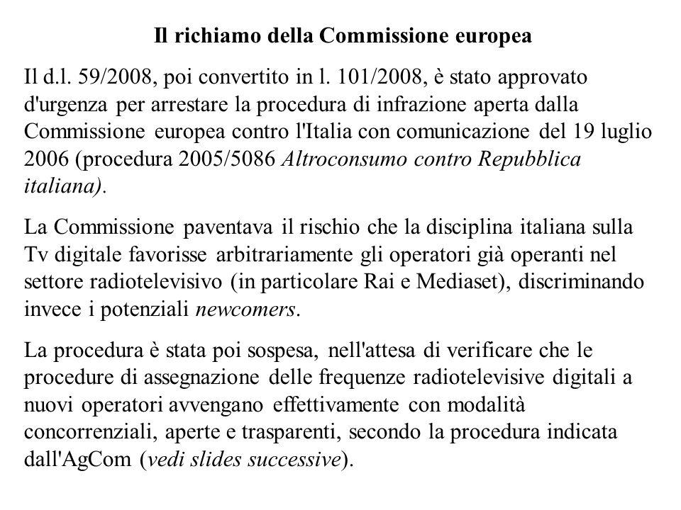 Il richiamo della Commissione europea Il d.l. 59/2008, poi convertito in l. 101/2008, è stato approvato d'urgenza per arrestare la procedura di infraz