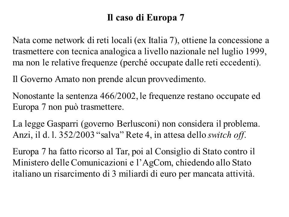 Nata come network di reti locali (ex Italia 7), ottiene la concessione a trasmettere con tecnica analogica a livello nazionale nel luglio 1999, ma non