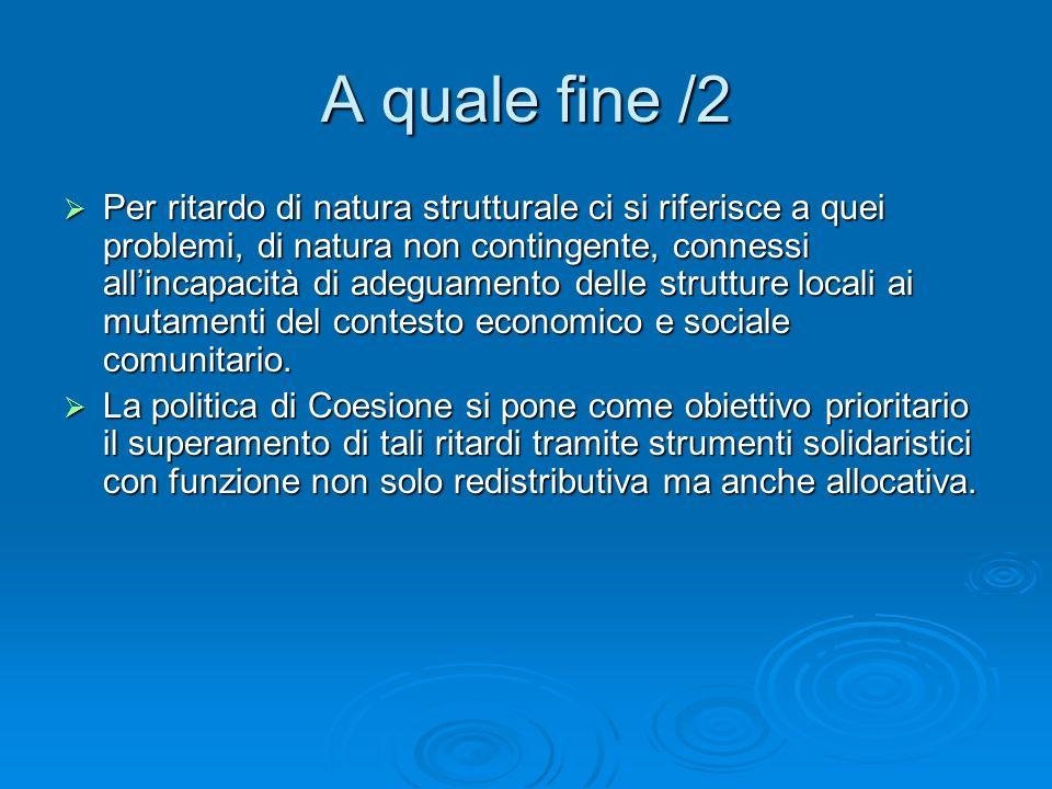 A quale fine /2 Per ritardo di natura strutturale ci si riferisce a quei problemi, di natura non contingente, connessi allincapacità di adeguamento de