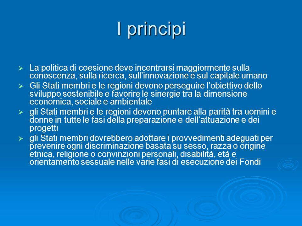 I principi La politica di coesione deve incentrarsi maggiormente sulla conoscenza, sulla ricerca, sullinnovazione e sul capitale umano Gli Stati membr