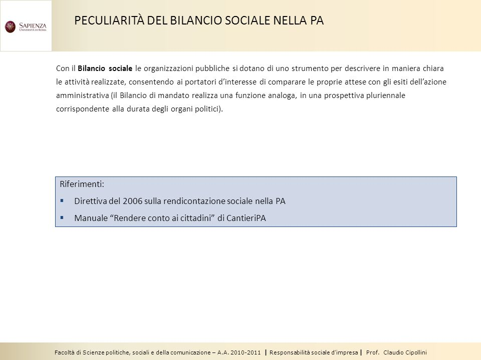 Facoltà di Scienze politiche, sociali e della comunicazione – A.A. 2010-2011 | Responsabilità sociale dimpresa | Prof. Claudio Cipollini Riferimenti: