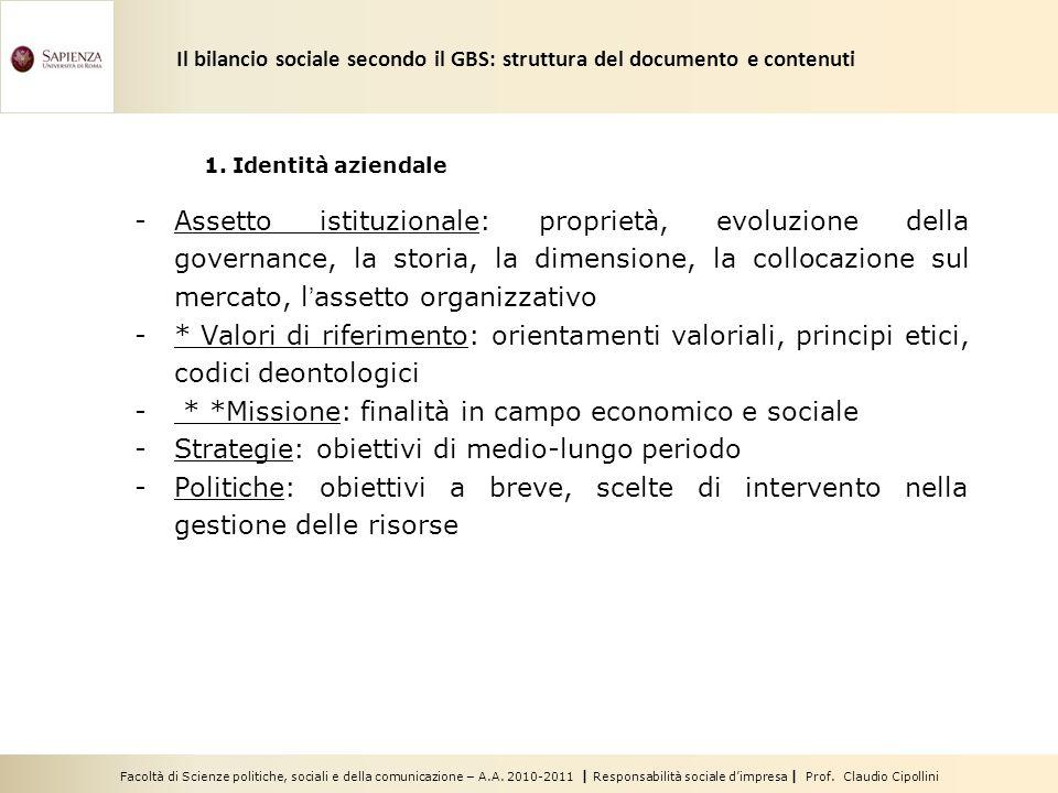 Facoltà di Scienze politiche, sociali e della comunicazione – A.A. 2010-2011 | Responsabilità sociale dimpresa | Prof. Claudio Cipollini 1. Identità a