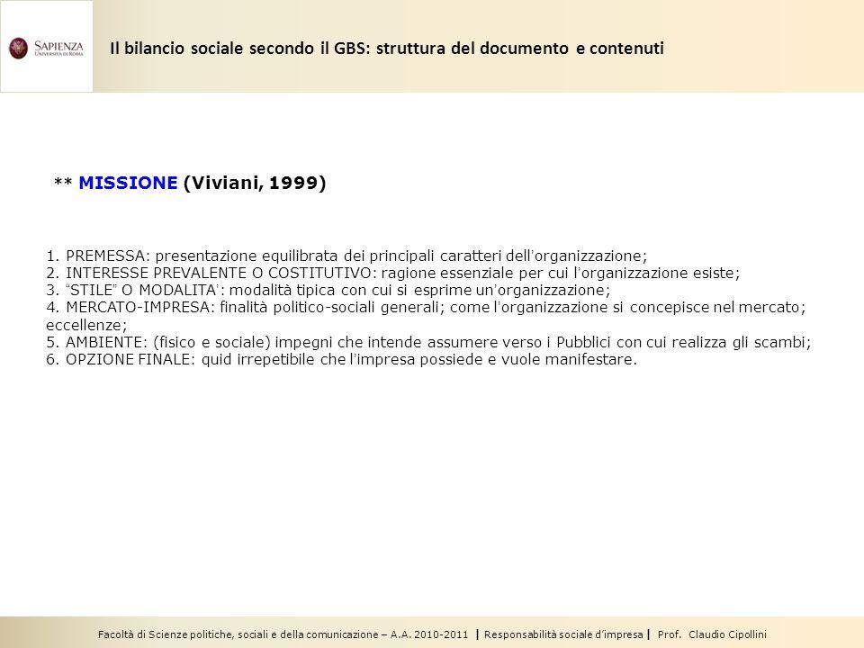 Facoltà di Scienze politiche, sociali e della comunicazione – A.A. 2010-2011 | Responsabilità sociale dimpresa | Prof. Claudio Cipollini ** MISSIONE (