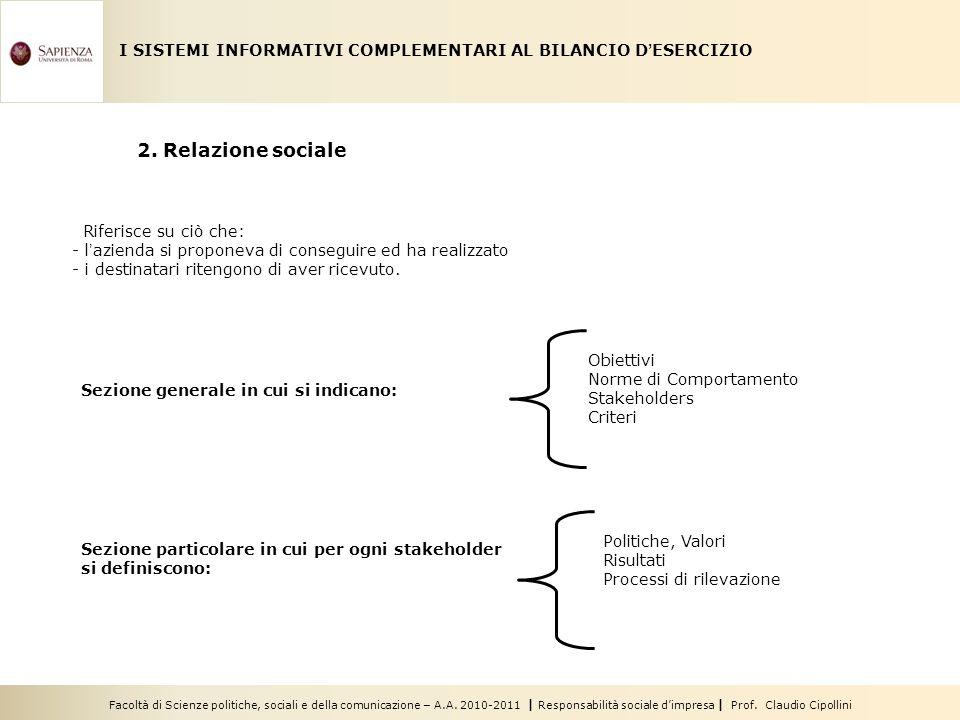 Facoltà di Scienze politiche, sociali e della comunicazione – A.A. 2010-2011 | Responsabilità sociale dimpresa | Prof. Claudio Cipollini I SISTEMI INF