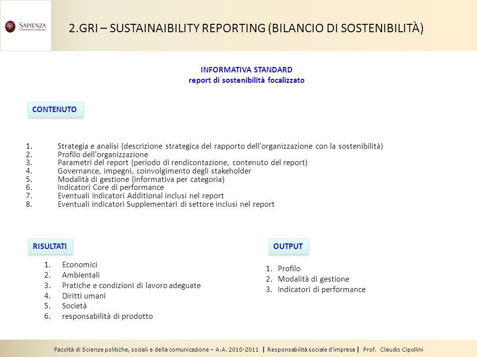 Facoltà di Scienze politiche, sociali e della comunicazione – A.A. 2010-2011 | Responsabilità sociale dimpresa | Prof. Claudio Cipollini INFORMATIVA S