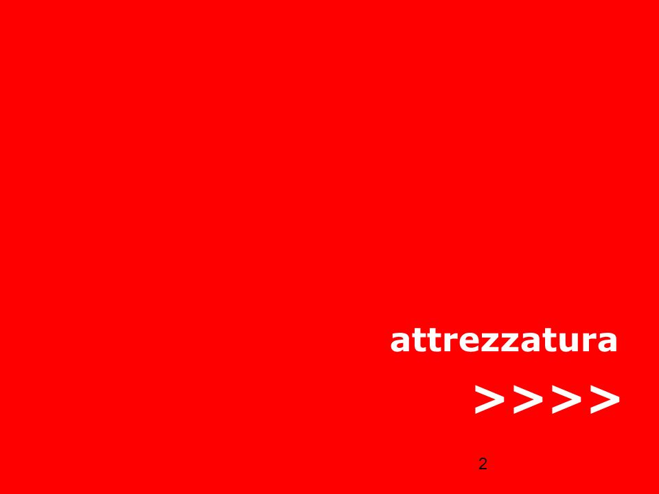 2 attrezzatura >>>>