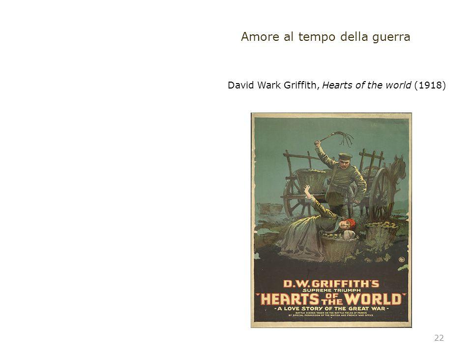 22 David Wark Griffith, Hearts of the world (1918) Amore al tempo della guerra