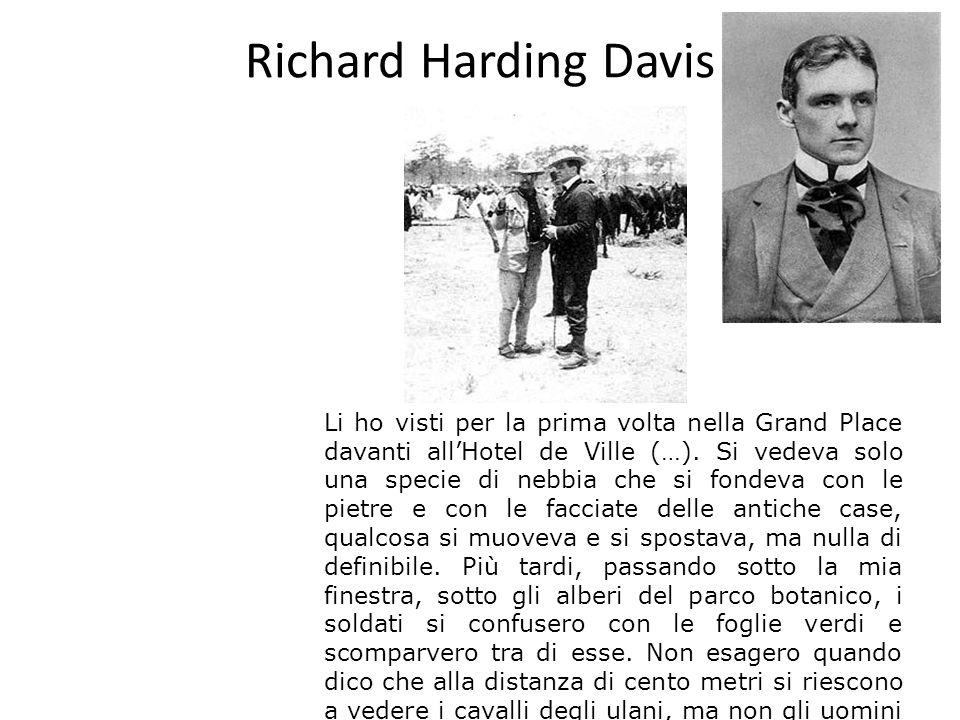Richard Harding Davis Li ho visti per la prima volta nella Grand Place davanti allHotel de Ville (…). Si vedeva solo una specie di nebbia che si fonde