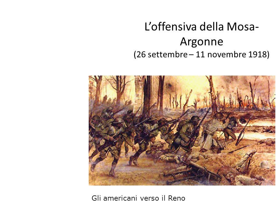Loffensiva della Mosa- Argonne (26 settembre – 11 novembre 1918) Gli americani verso il Reno