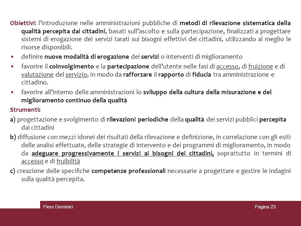 Obiettivi: lintroduzione nelle amministrazioni pubbliche di metodi di rilevazione sistematica della qualità percepita dai cittadini, basati sullascolt