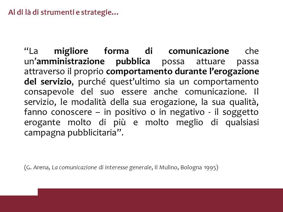 Al di là di strumenti e strategie… La migliore forma di comunicazione che unamministrazione pubblica possa attuare passa attraverso il proprio comport