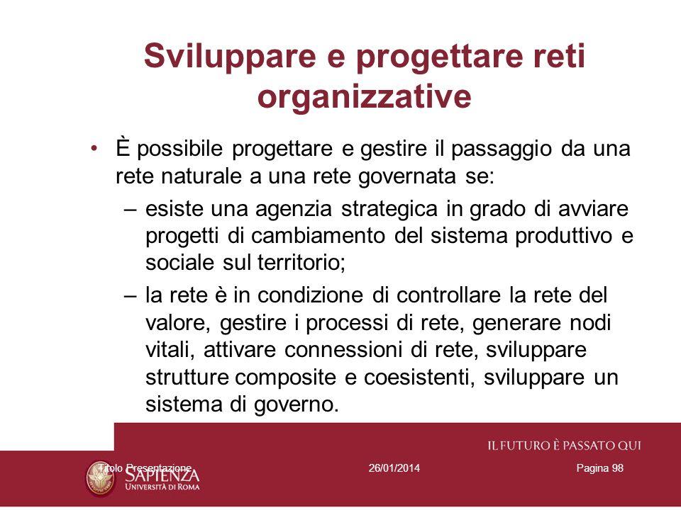 26/01/2014Titolo PresentazionePagina 98 Sviluppare e progettare reti organizzative È possibile progettare e gestire il passaggio da una rete naturale