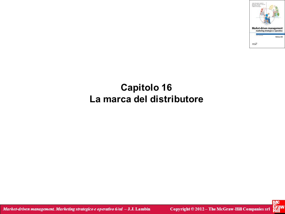 Market-driven management. Marketing strategico e operativo 6/ed – J.J. LambinCopyright © 2012 – The McGraw-Hill Companies srl Capitolo 16 La marca del