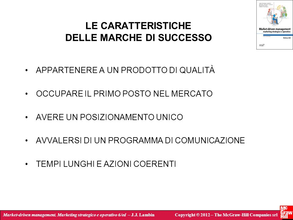 Market-driven management. Marketing strategico e operativo 6/ed – J.J. LambinCopyright © 2012 – The McGraw-Hill Companies srl LE CARATTERISTICHE DELLE
