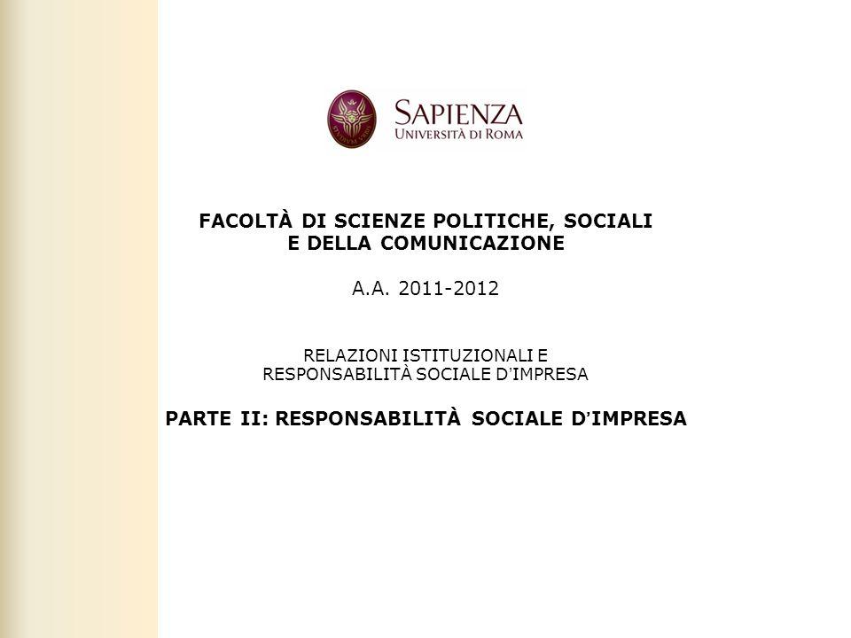 Facoltà di Scienze politiche, sociali e della comunicazione – A.A. 2010-2011   Responsabilità sociale dimpresa   Prof. Claudio Cipollini 1 FACOLTÀ DI