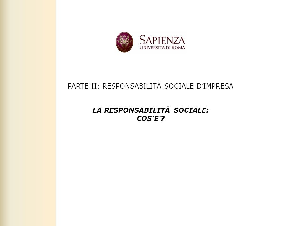 Facoltà di Scienze politiche, sociali e della comunicazione – A.A. 2010-2011   Responsabilità sociale dimpresa   Prof. Claudio Cipollini 2 PARTE II: R