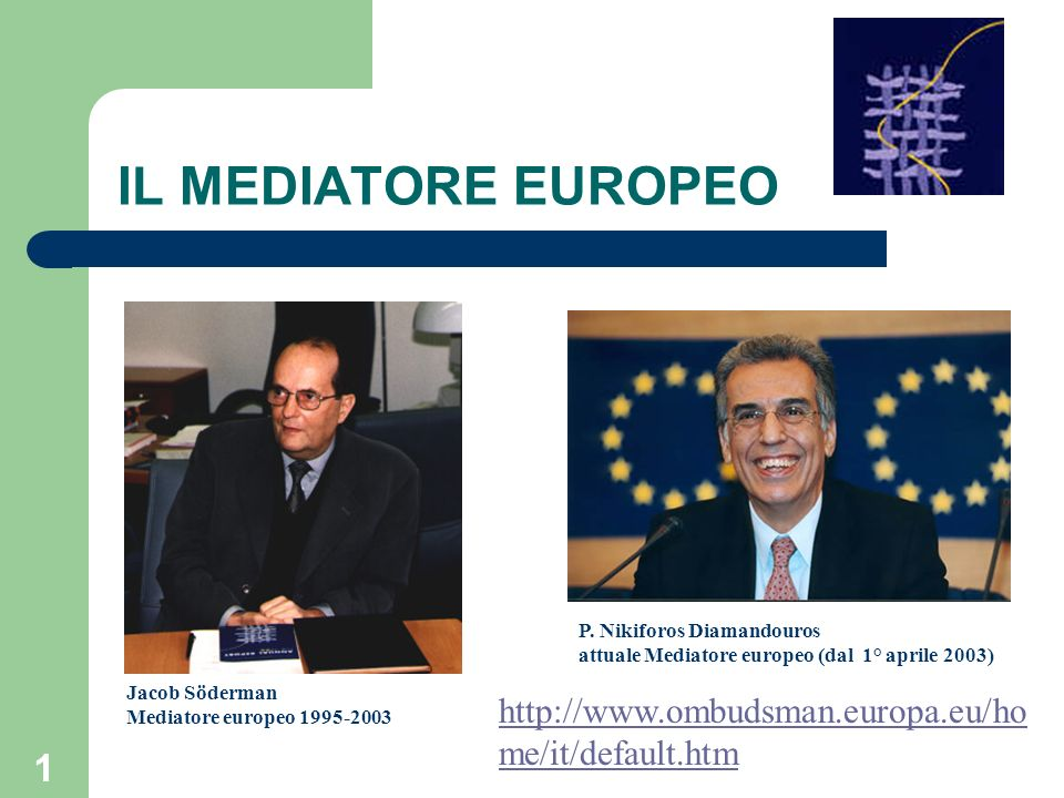 1 IL MEDIATORE EUROPEO Jacob Söderman Mediatore europeo 1995-2003 P.