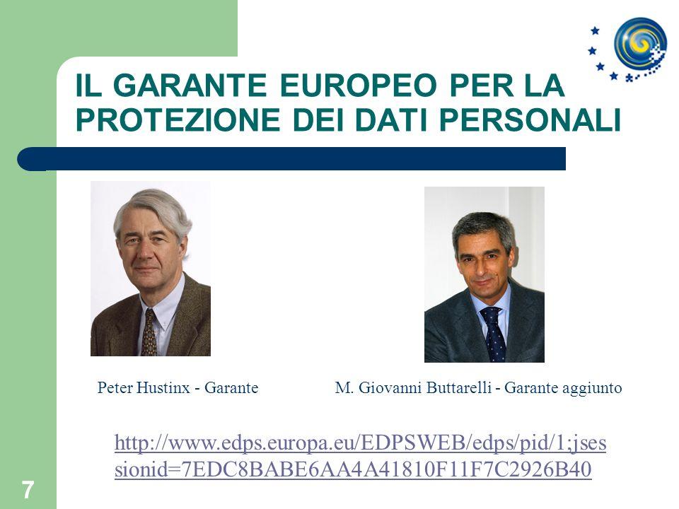 7 IL GARANTE EUROPEO PER LA PROTEZIONE DEI DATI PERSONALI Peter Hustinx - GaranteM. Giovanni Buttarelli - Garante aggiunto http://www.edps.europa.eu/E
