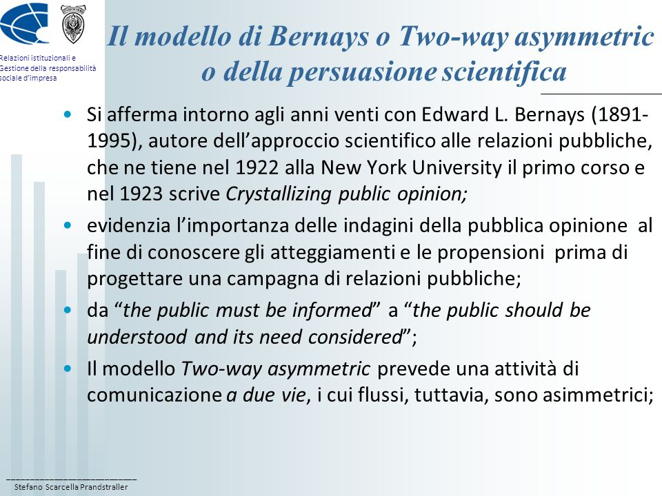 ____________________________ Stefano Scarcella Prandstraller Relazioni istituzionali e Gestione della responsabilità sociale dimpresa Il modello di Be