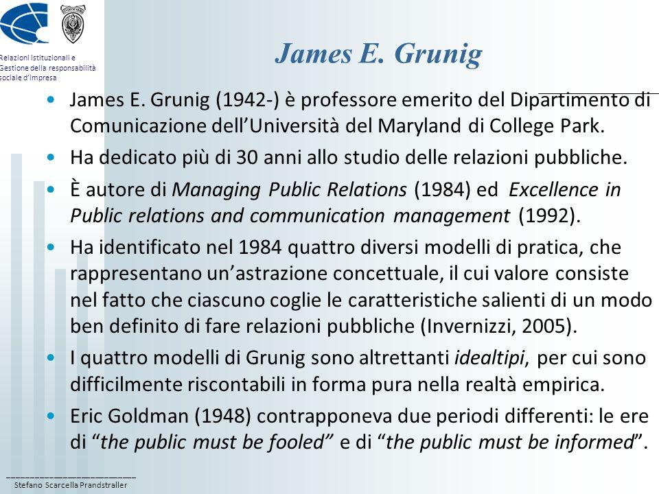 ____________________________ Stefano Scarcella Prandstraller Relazioni istituzionali e Gestione della responsabilità sociale dimpresa Il modello di Grunig o Two-way symmetric o della negoziazione Le caratteristiche che permettono ad una organizzazione di esistere ed operare sono la fiducia e la credibilità, che sono qualità della relazione prima ancora che della comunicazione (Grunig, 1984).