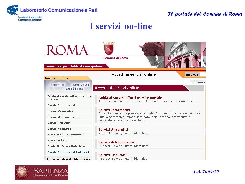 Laboratorio Comunicazione e Reti Il portale del Comune di Roma A.A. 2009/10 I servizi on-line