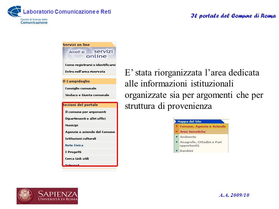 Laboratorio Comunicazione e Reti Il portale del Comune di Roma A.A. 2009/10 E stata riorganizzata larea dedicata alle informazioni istituzionali organ