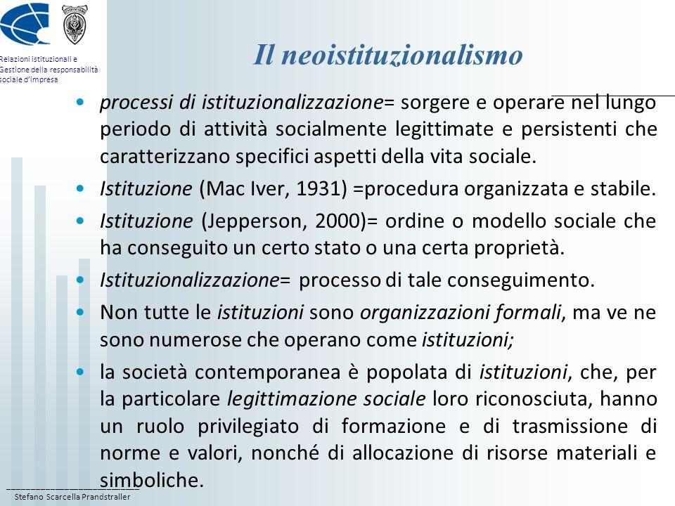 ____________________________ Stefano Scarcella Prandstraller Relazioni istituzionali e Gestione della responsabilità sociale dimpresa Il neoistituzion
