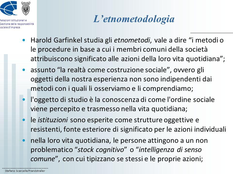 ____________________________ Stefano Scarcella Prandstraller Relazioni istituzionali e Gestione della responsabilità sociale dimpresa Letnometodologia