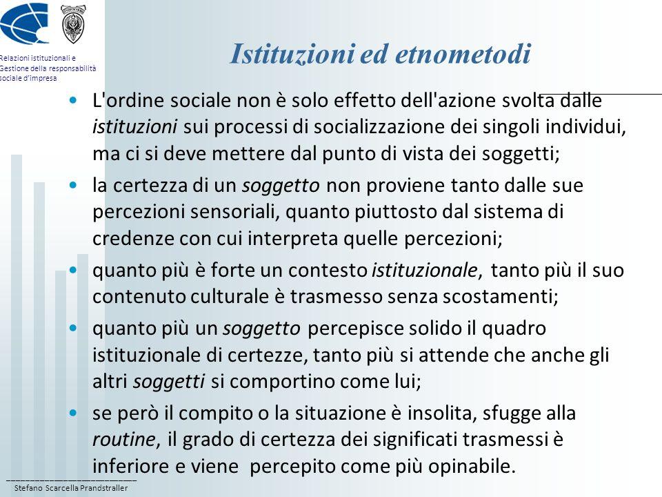 ____________________________ Stefano Scarcella Prandstraller Relazioni istituzionali e Gestione della responsabilità sociale dimpresa Istituzioni ed e