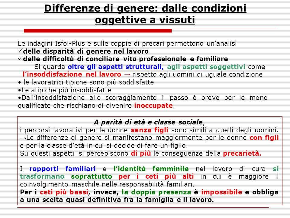 Differenze di genere: dalle condizioni oggettive a vissuti Le indagini Isfol-Plus e sulle coppie di precari permettono unanalisi delle disparità di ge