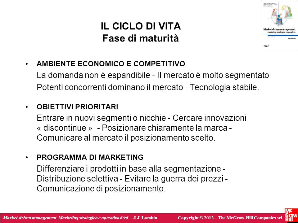 Market-driven management. Marketing strategico e operativo 6/ed – J.J. LambinCopyright © 2012 – The McGraw-Hill Companies srl IL CICLO DI VITA Fase di