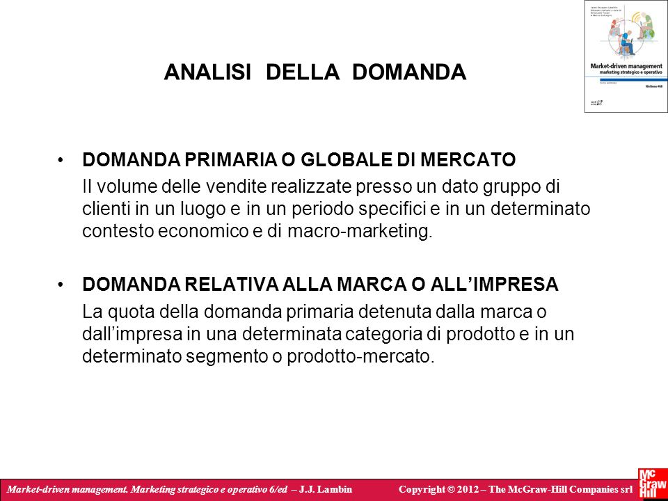 Market-driven management. Marketing strategico e operativo 6/ed – J.J. LambinCopyright © 2012 – The McGraw-Hill Companies srl ANALISI DELLA DOMANDA DO