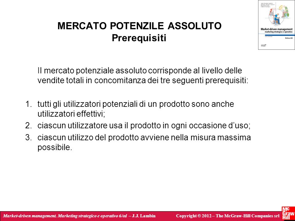 Market-driven management. Marketing strategico e operativo 6/ed – J.J. LambinCopyright © 2012 – The McGraw-Hill Companies srl MERCATO POTENZILE ASSOLU