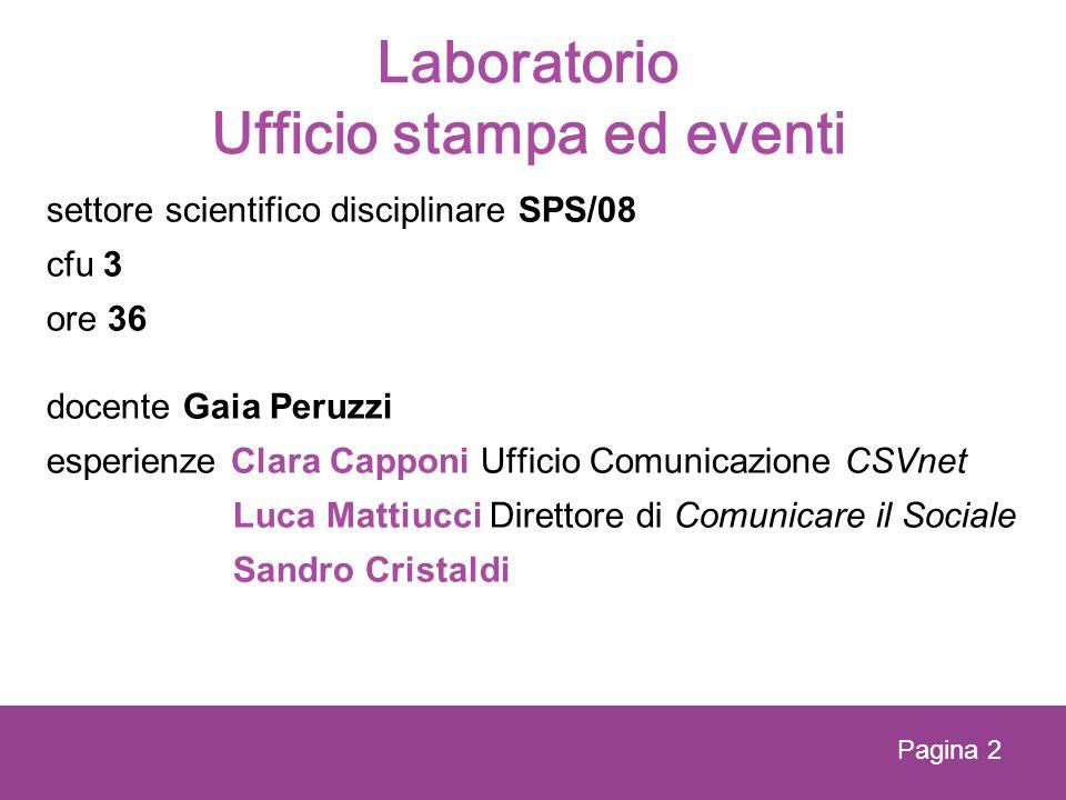 Laboratorio Ufficio stampa ed eventi settore scientifico disciplinare SPS/08 cfu 3 ore 36 docente Gaia Peruzzi esperienze Clara Capponi Ufficio Comuni