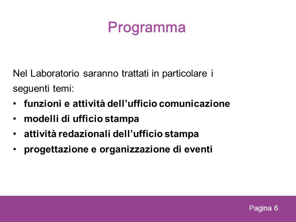 Programma Nel Laboratorio saranno trattati in particolare i seguenti temi: funzioni e attività dellufficio comunicazione modelli di ufficio stampa att