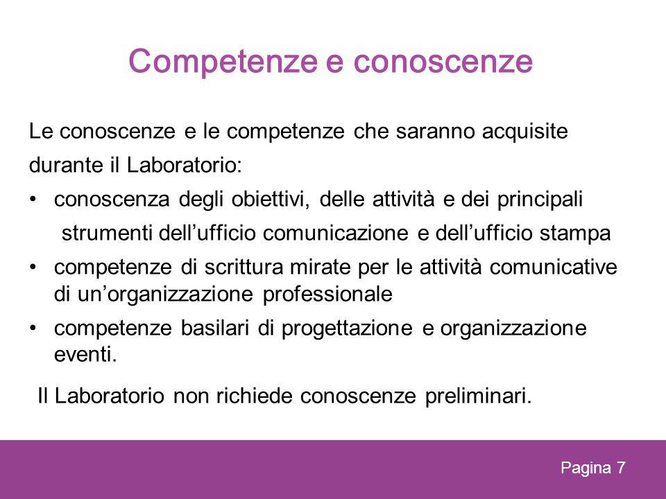 Competenze e conoscenze Le conoscenze e le competenze che saranno acquisite durante il Laboratorio: conoscenza degli obiettivi, delle attività e dei p