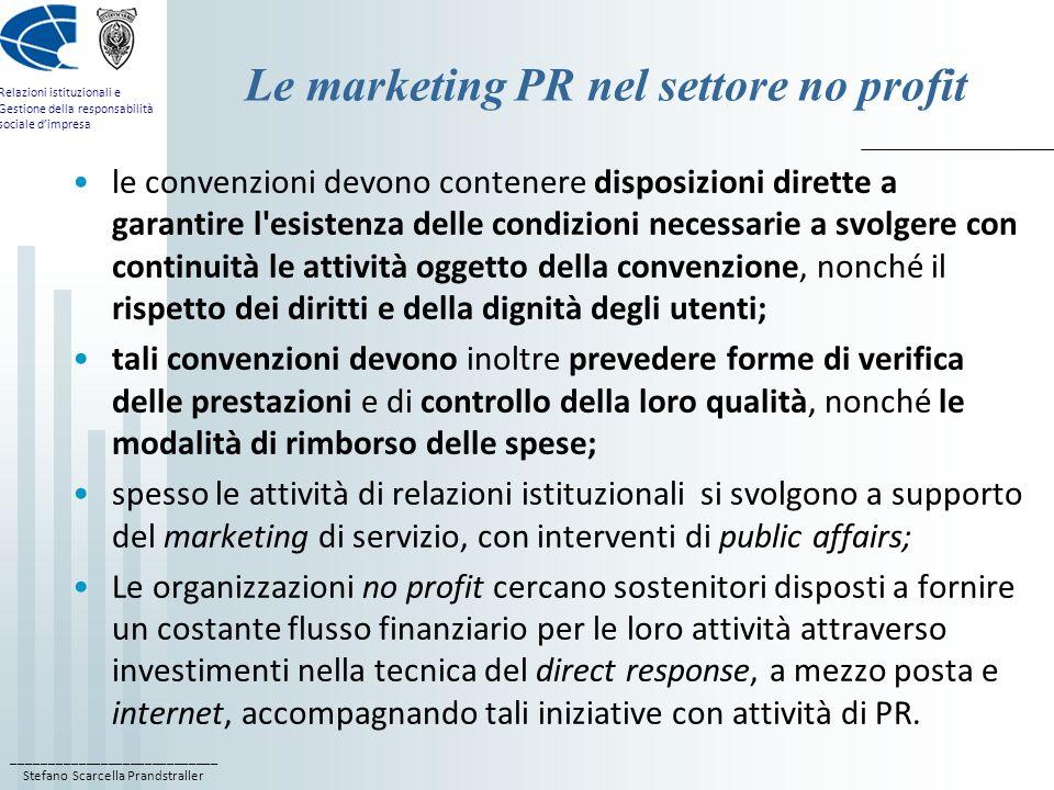 ____________________________ Stefano Scarcella Prandstraller Relazioni istituzionali e Gestione della responsabilità sociale dimpresa Le marketing PR