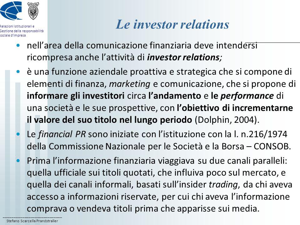 ____________________________ Stefano Scarcella Prandstraller Relazioni istituzionali e Gestione della responsabilità sociale dimpresa Le investor rela