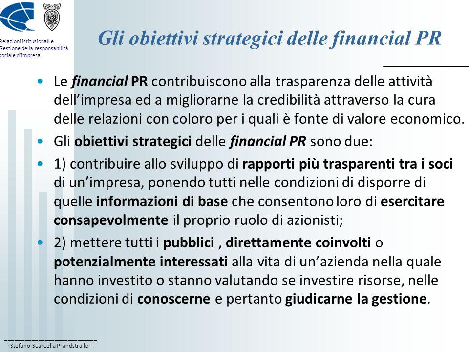____________________________ Stefano Scarcella Prandstraller Relazioni istituzionali e Gestione della responsabilità sociale dimpresa Gli obiettivi st
