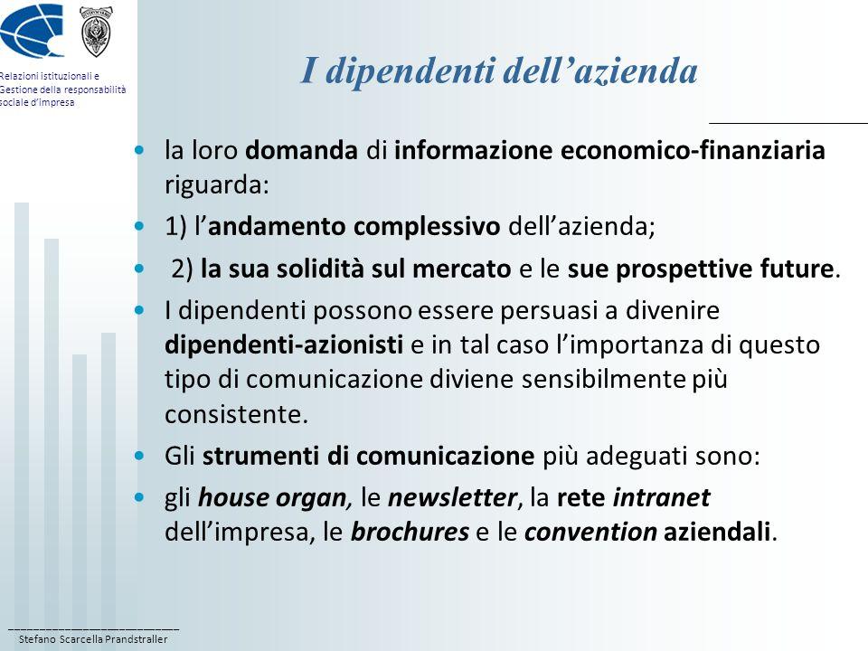 ____________________________ Stefano Scarcella Prandstraller Relazioni istituzionali e Gestione della responsabilità sociale dimpresa I dipendenti del