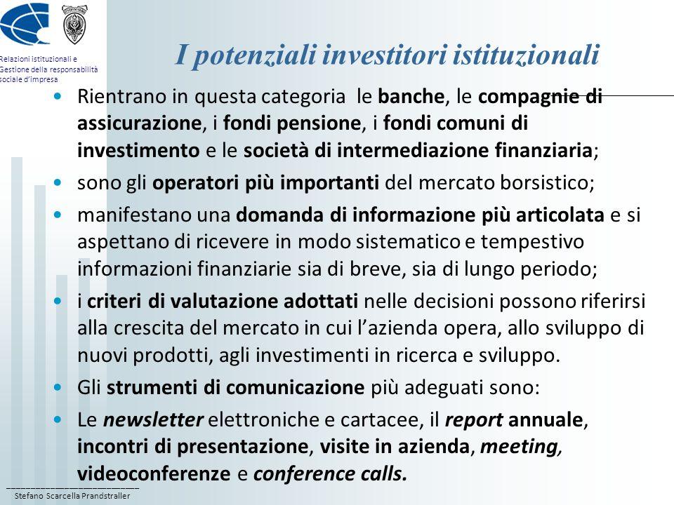 ____________________________ Stefano Scarcella Prandstraller Relazioni istituzionali e Gestione della responsabilità sociale dimpresa I potenziali inv