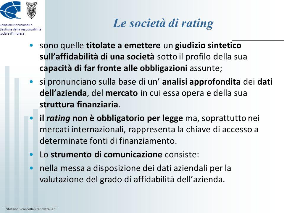 ____________________________ Stefano Scarcella Prandstraller Relazioni istituzionali e Gestione della responsabilità sociale dimpresa Le società di ra