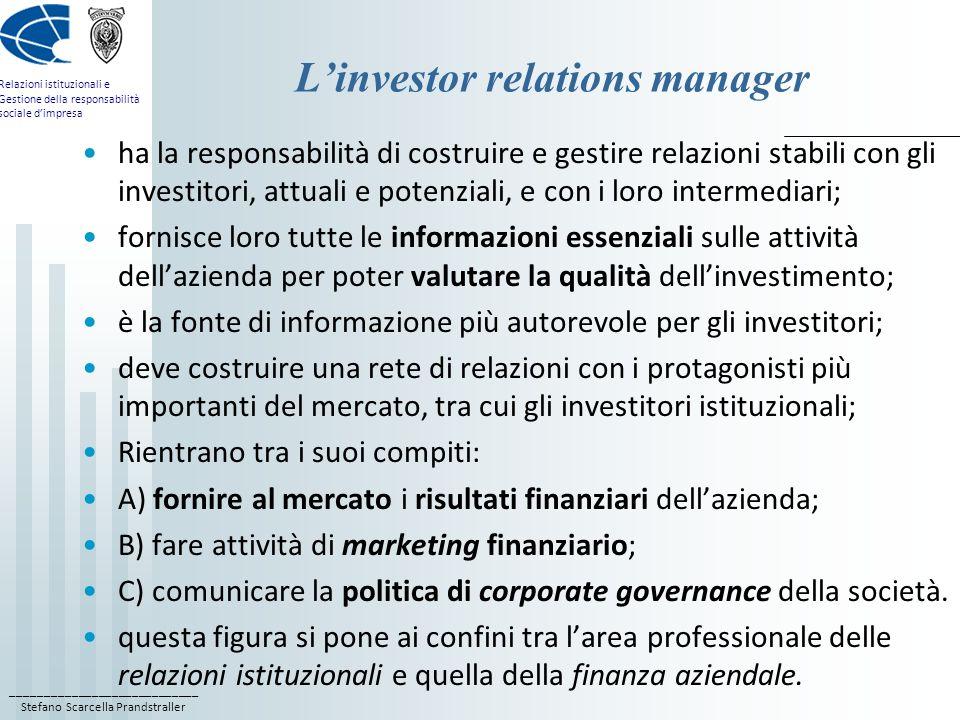____________________________ Stefano Scarcella Prandstraller Relazioni istituzionali e Gestione della responsabilità sociale dimpresa Linvestor relati
