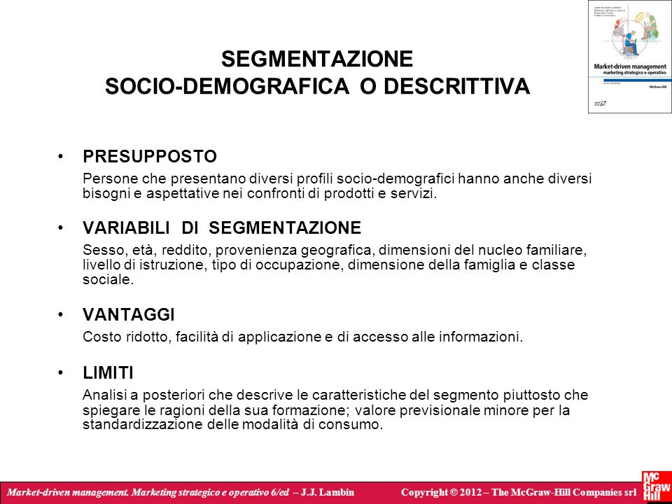 Market-driven management. Marketing strategico e operativo 6/ed – J.J. LambinCopyright © 2012 – The McGraw-Hill Companies srl SEGMENTAZIONE SOCIO-DEMO