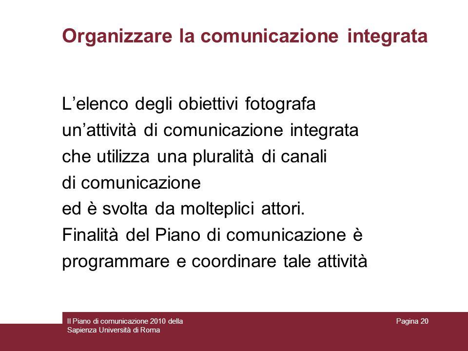 Il Piano di comunicazione 2010 della Sapienza Università di Roma Pagina 20 Organizzare la comunicazione integrata Lelenco degli obiettivi fotografa un
