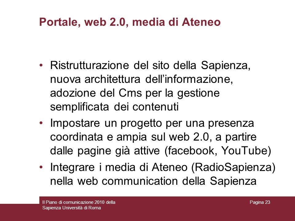 Il Piano di comunicazione 2010 della Sapienza Università di Roma Pagina 23 Portale, web 2.0, media di Ateneo Ristrutturazione del sito della Sapienza,