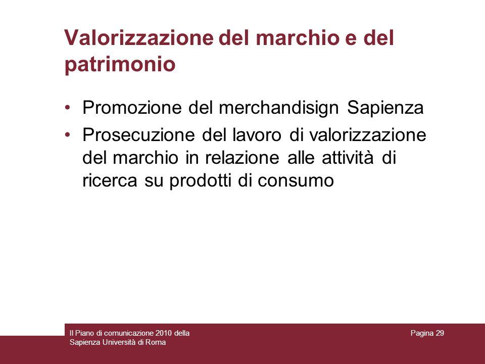 Il Piano di comunicazione 2010 della Sapienza Università di Roma Pagina 29 Valorizzazione del marchio e del patrimonio Promozione del merchandisign Sa