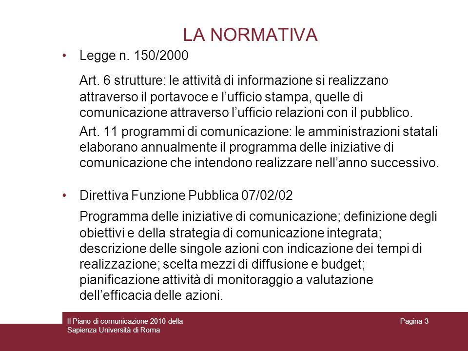 Il Piano di comunicazione 2010 della Sapienza Università di Roma Pagina 3 LA NORMATIVA Legge n. 150/2000 Art. 6 strutture: le attività di informazione