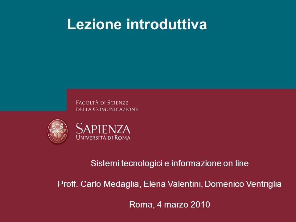 Lezione introduttiva Sistemi tecnologici e informazione on line Proff.