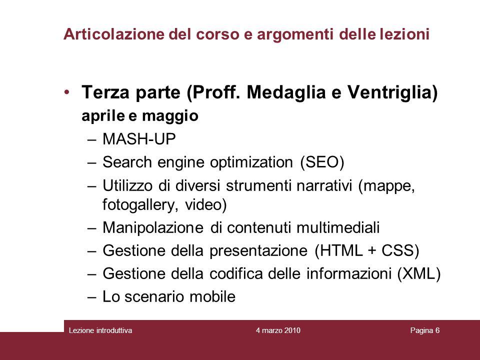 4 marzo 2010Lezione introduttivaPagina 6 Terza parte (Proff.